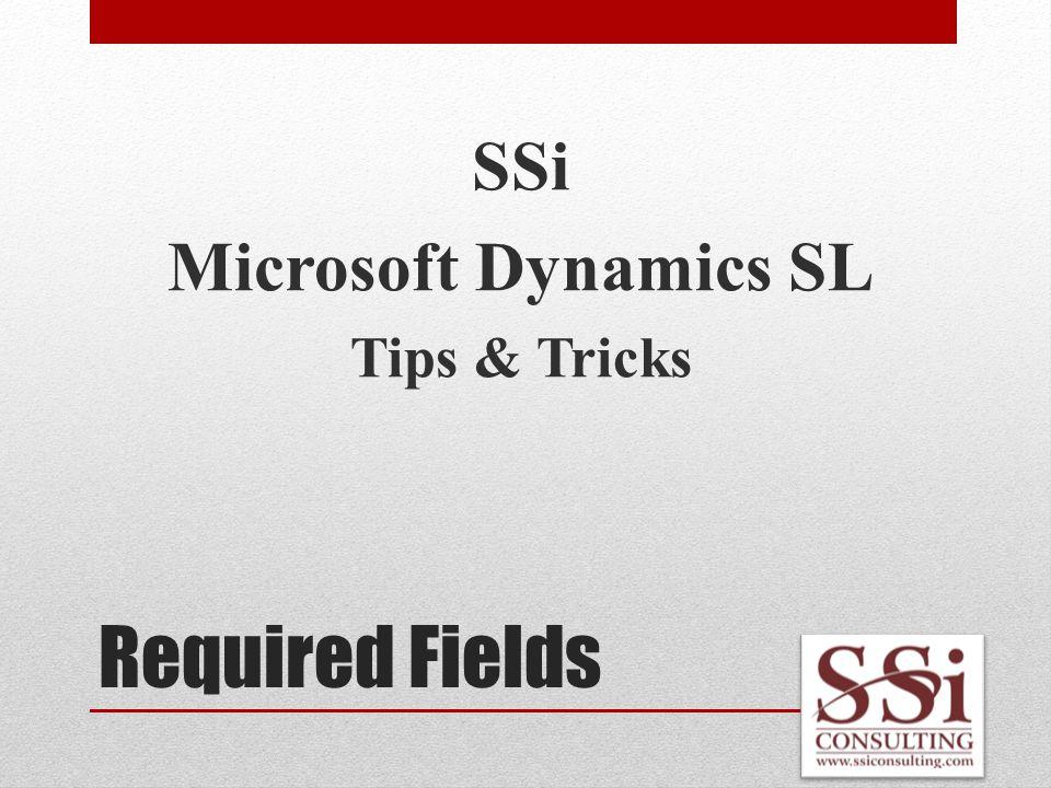 Required Fields SSi Microsoft Dynamics SL Tips & Tricks