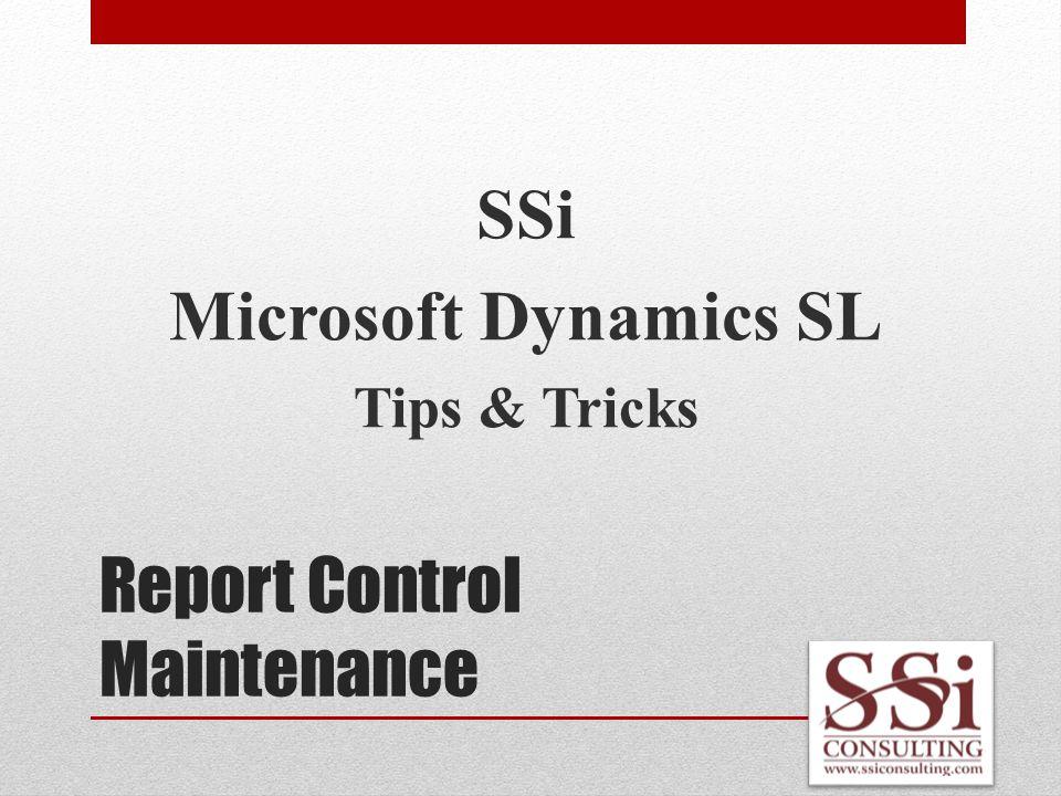 Report Control Maintenance SSi Microsoft Dynamics SL Tips & Tricks