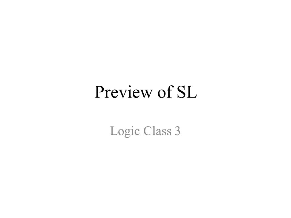 Preview of SL Logic Class 3