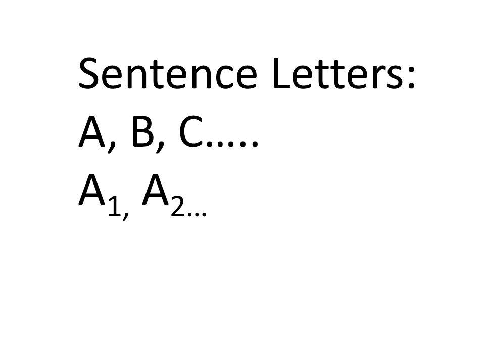 Sentence Letters: A, B, C….. A 1, A 2…