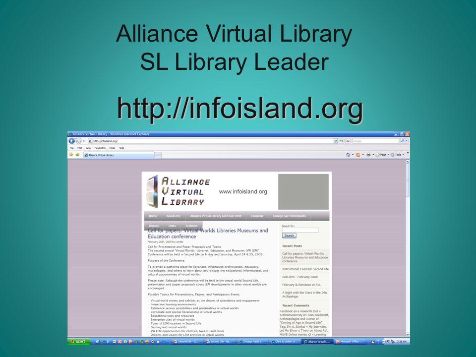 http://infoisland.org Alliance Virtual Library SL Library Leader