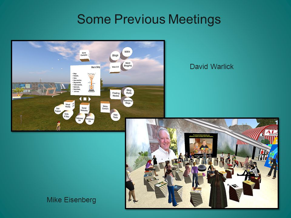 Some Previous Meetings David Warlick Mike Eisenberg