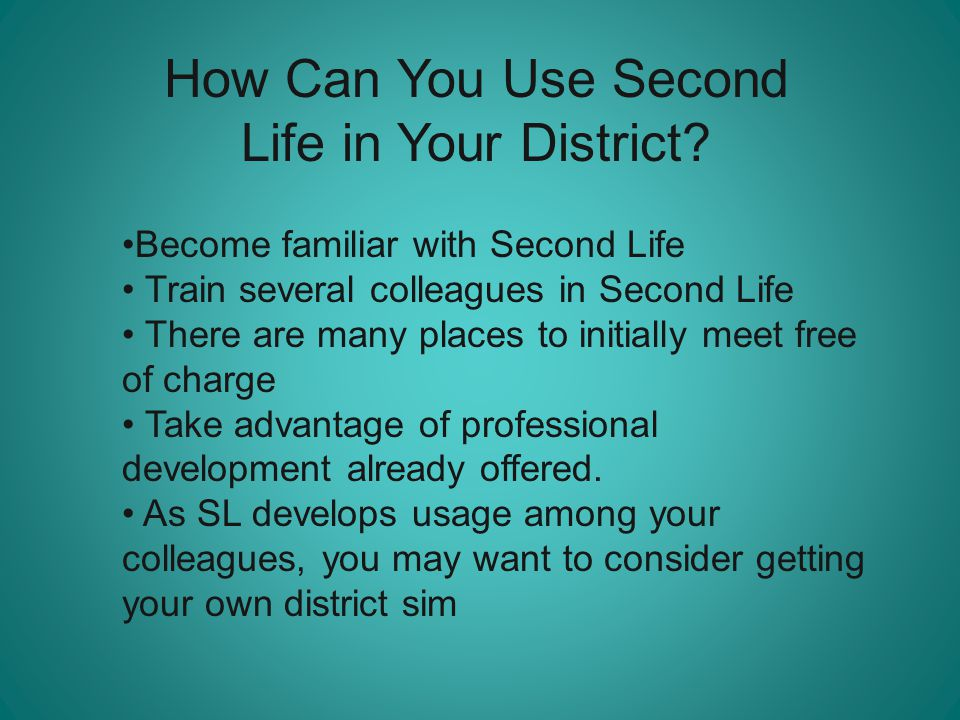 How Can You Use Second Life in Your District.
