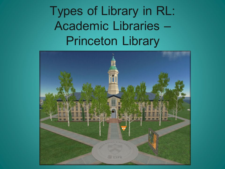 Types of Library in RL: Academic Libraries – Princeton Library