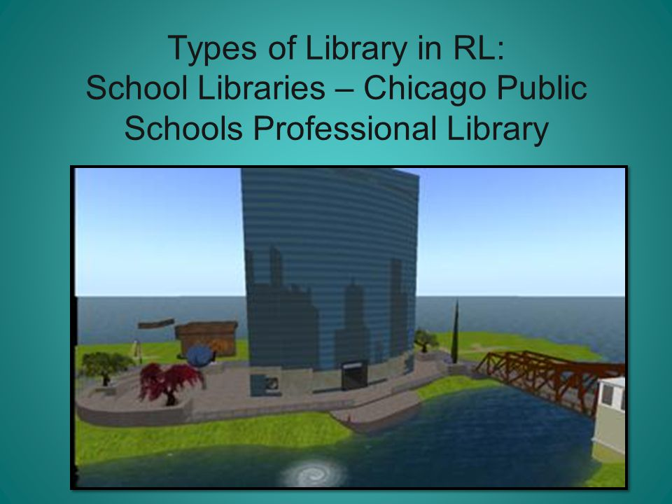 Types of Library in RL: School Libraries – Chicago Public Schools Professional Library