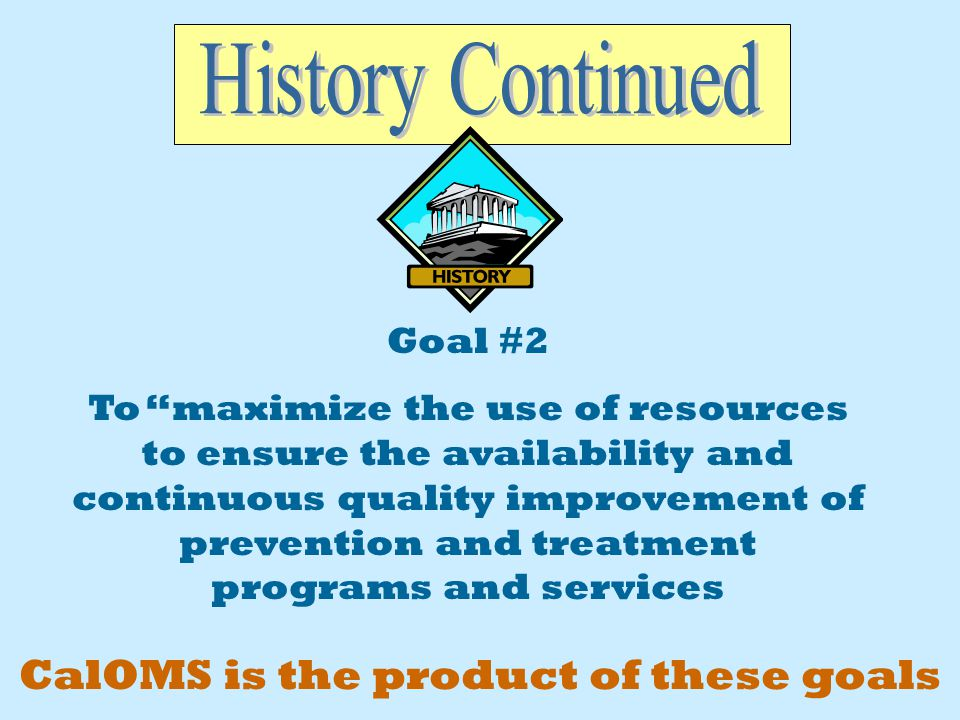 Part of ADP three- year strategic plan for 2002-2005 13 goals identified and objectives for obtaining them discussed Goal #8 is to implement a statewide treatment and prevention outcomes measurement system that provides information for administering and improving prevention and treatment programs.