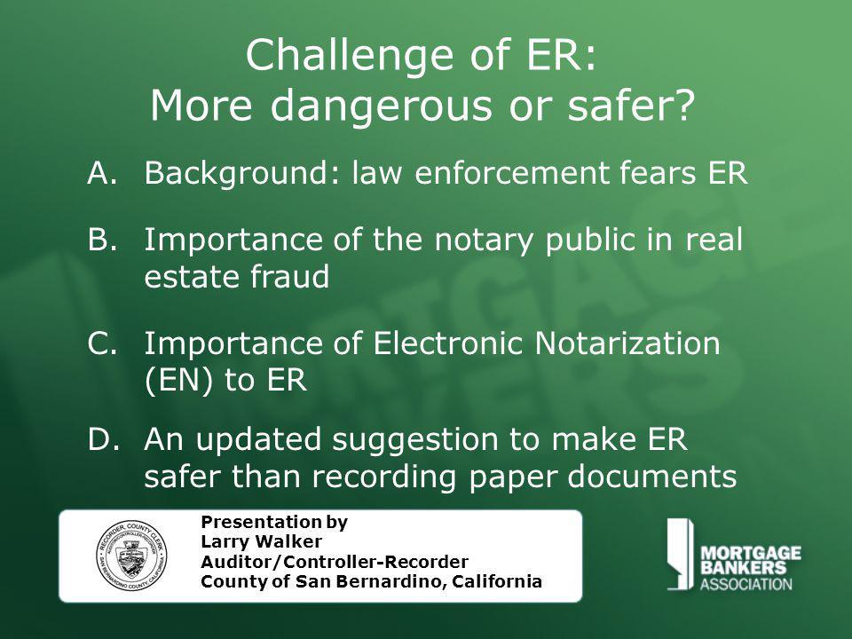 Challenge of ER: More dangerous or safer.