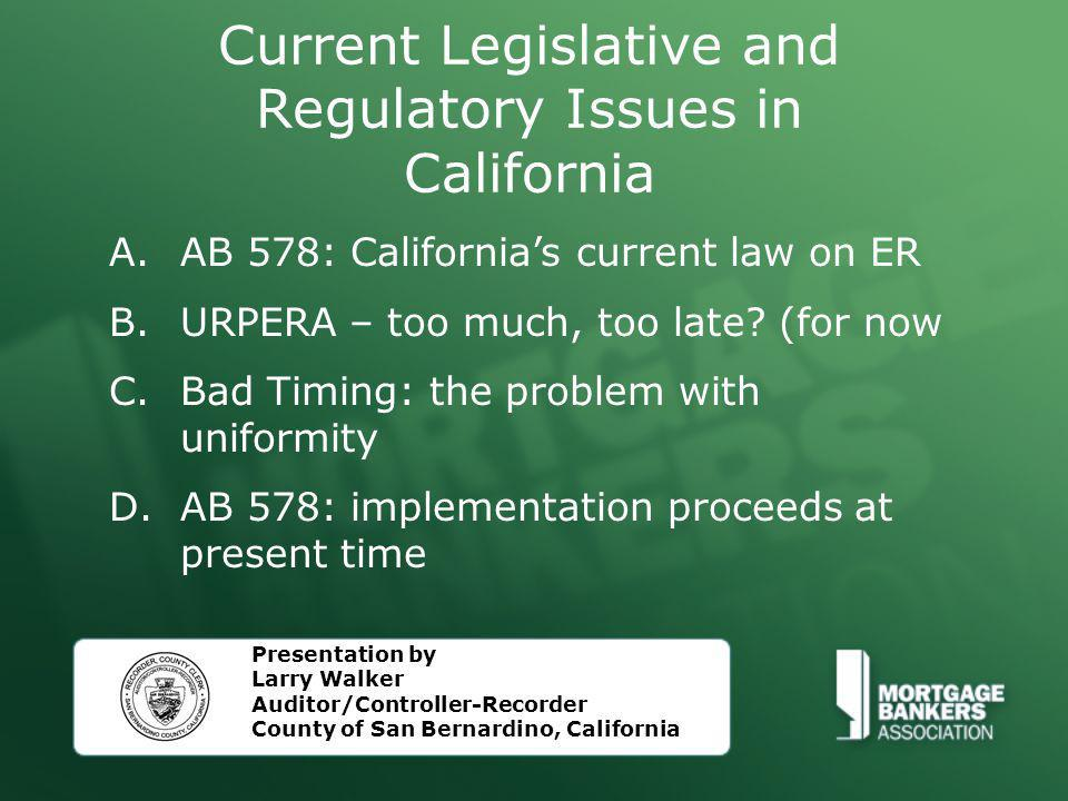 Current Legislative and Regulatory Issues in California A.AB 578: California's current law on ER B.URPERA – too much, too late.