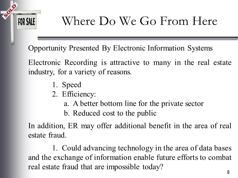 7 2.Electronic Recording – Transmission of document images via internet (SSL encryption) for recordation.
