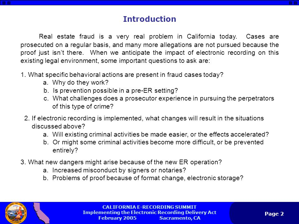 CALIFORNIA E-RECORDING SUMMIT Implementing the Electronic Recording Delivery Act February 2005 Sacramento, CA Page 3 Principles and Definitions In asking these questions, and others that will arise, it's important to identify key principles: 1.