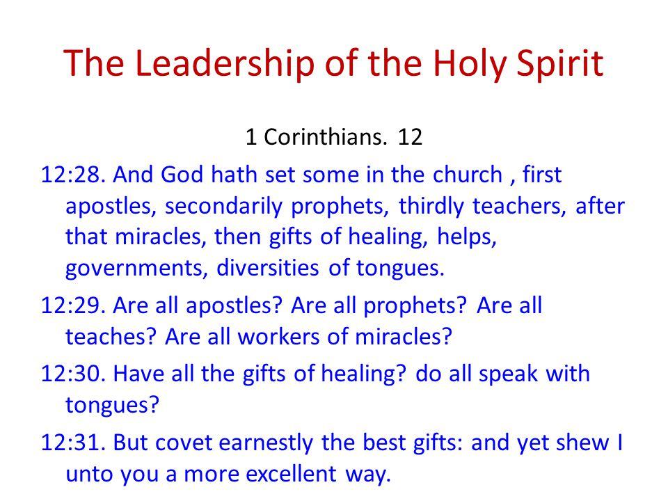 The Leadership of the Holy Spirit 1 Corinthians. 12 12:28.