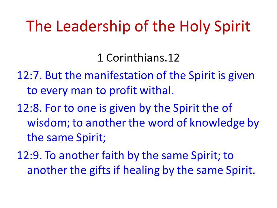 The Leadership of the Holy Spirit 1 Corinthians.12 12:7.
