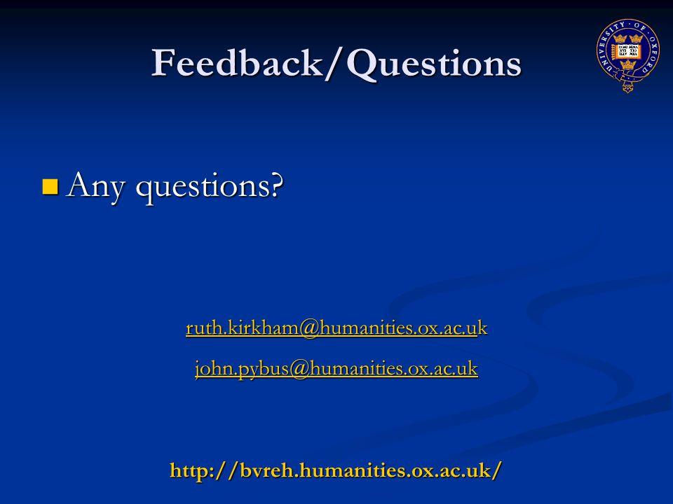 Feedback/Questions Any questions. Any questions.