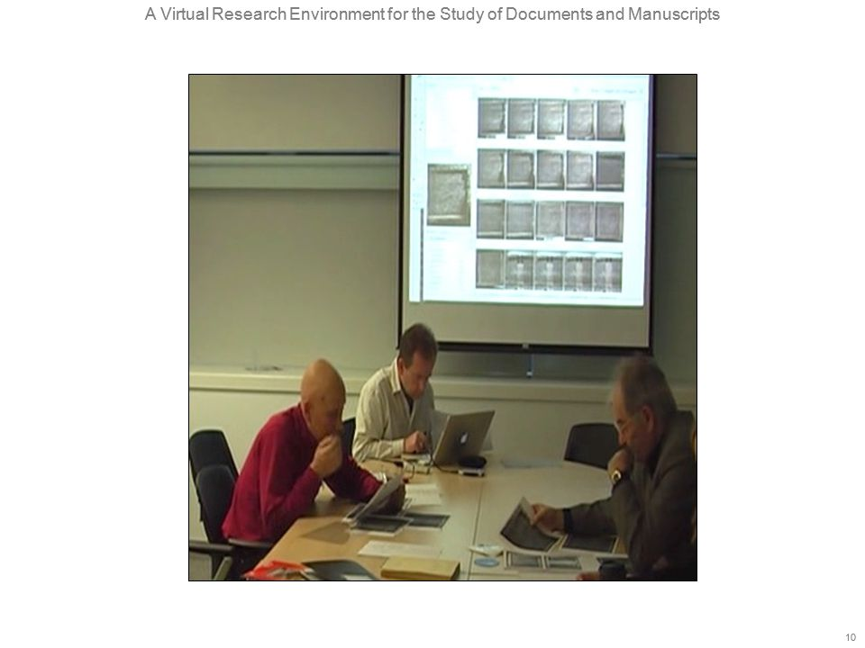 A Virtual Research Environment for the Study of Documents and Manuscripts 10 A Virtual Research Environment for the Study of Documents and Manuscripts 10