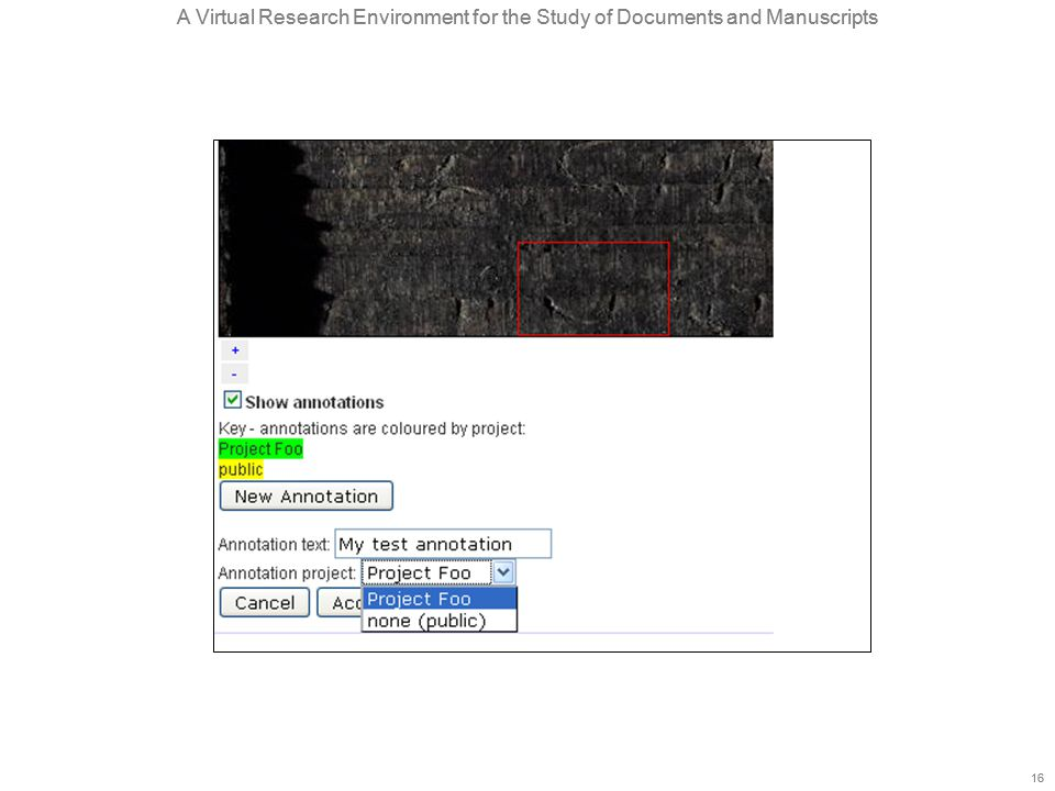 A Virtual Research Environment for the Study of Documents and Manuscripts 16 A Virtual Research Environment for the Study of Documents and Manuscripts 16