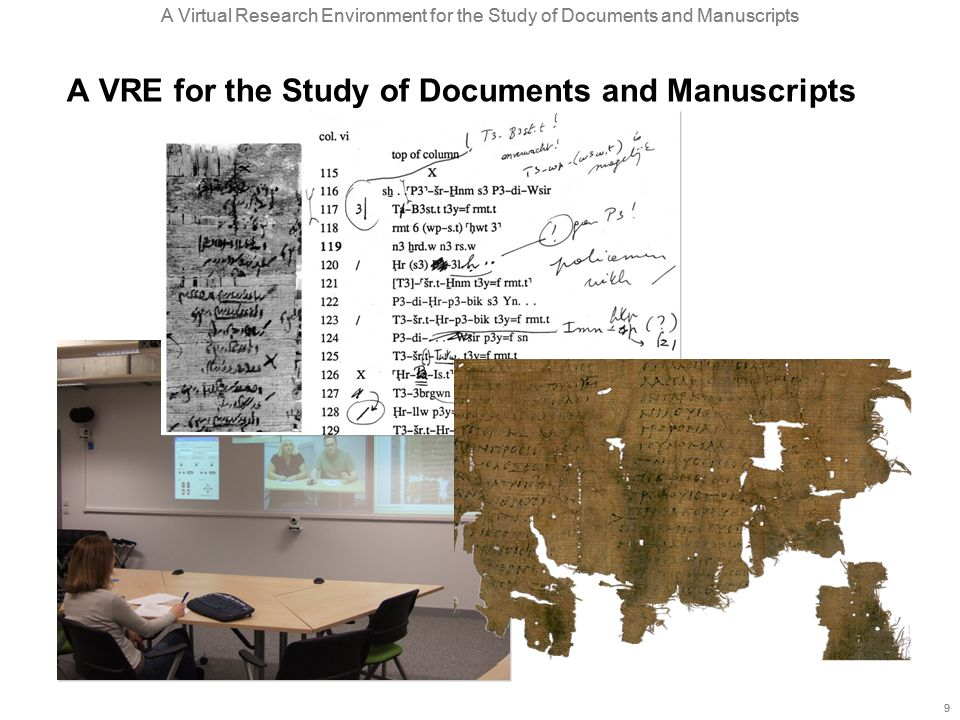 A Virtual Research Environment for the Study of Documents and Manuscripts 9 9 A VRE for the Study of Documents and Manuscripts