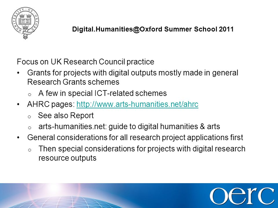 Digital.Humanities@Oxford Summer School 2011 General considerations Who are you writing for.