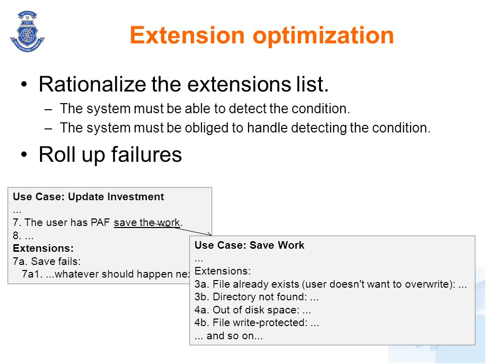 Rationalize the extensions list. –The system must be able to detect the condition. –The system must be obliged to handle detecting the condition. Roll