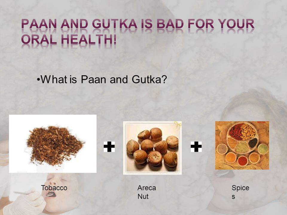 What is Paan and Gutka TobaccoAreca Nut Spice s