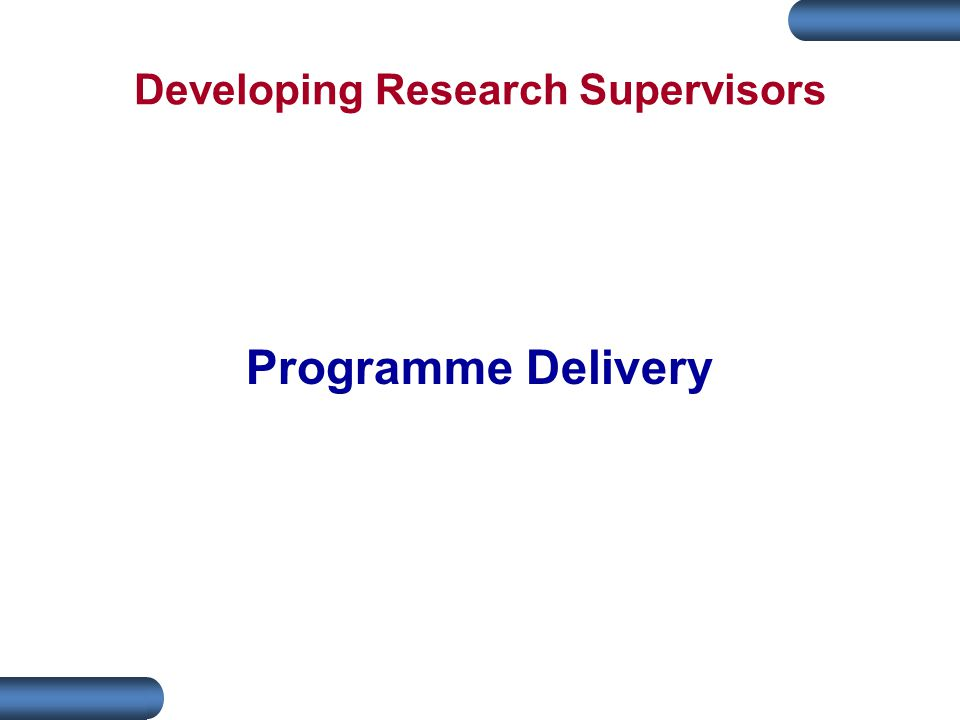 Developing Research Supervisors Programme Delivery