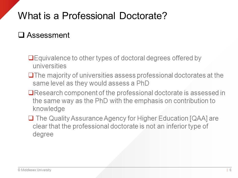 © Middlesex University What is a Professional Doctorate.