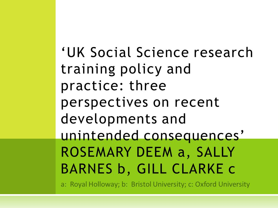 OUTLINE  The overall theme is the development of social science doctoral training in the UK 1992-2014  3 semi narrative accounts by the presenters of their experience of social science doctoral education both now and in the past; all of us once worked at the same university.