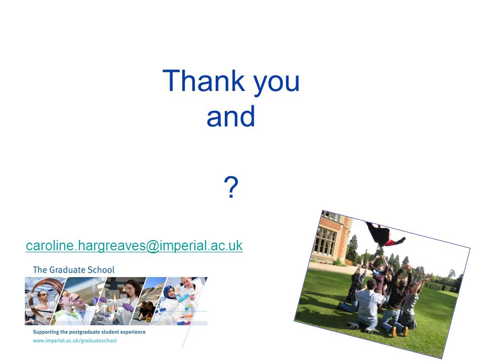 Thank you and caroline.hargreaves@imperial.ac.uk