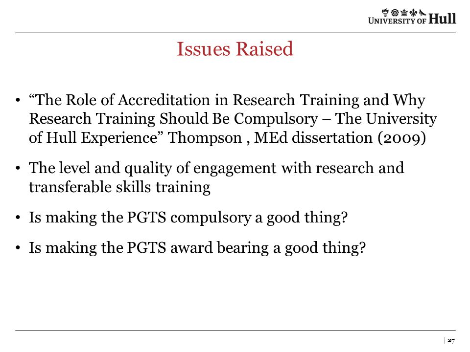 "Issues Raised ""The Role of Accreditation in Research Training and Why Research Training Should Be Compulsory – The University of Hull Experience"" Thom"