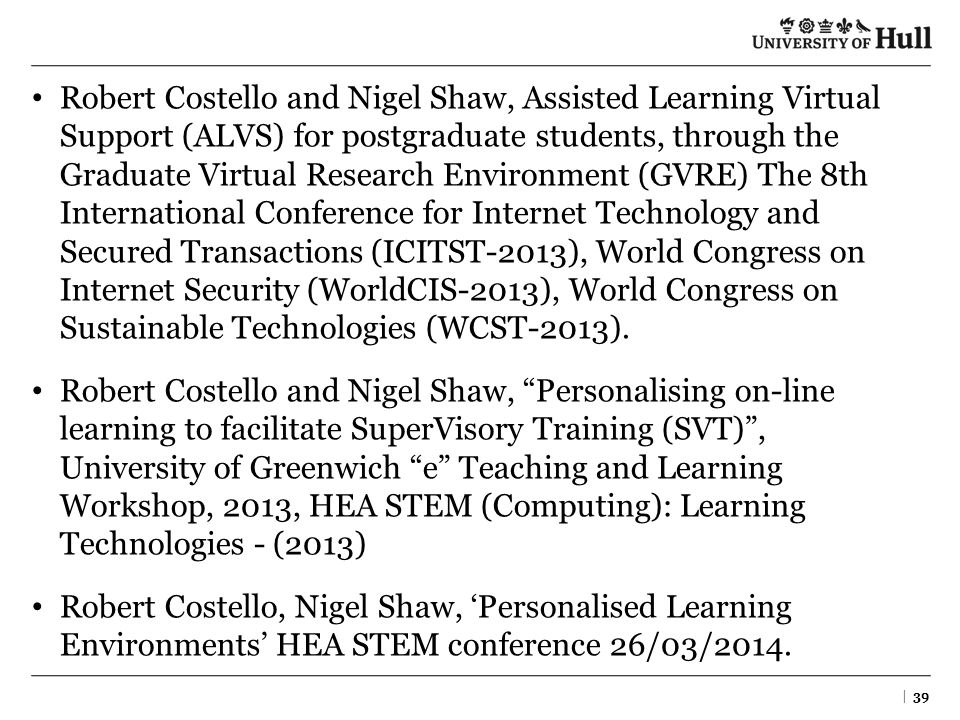 Robert Costello and Nigel Shaw, Assisted Learning Virtual Support (ALVS) for postgraduate students, through the Graduate Virtual Research Environment