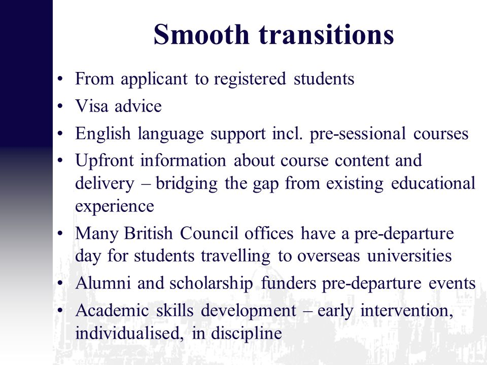 Smooth transitions From applicant to registered students Visa advice English language support incl.