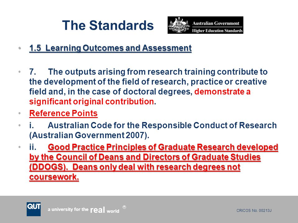 CRICOS No. 00213J a university for the world real R The Standards 1.5 Learning Outcomes and Assessment1.5 Learning Outcomes and Assessment 7.The outpu