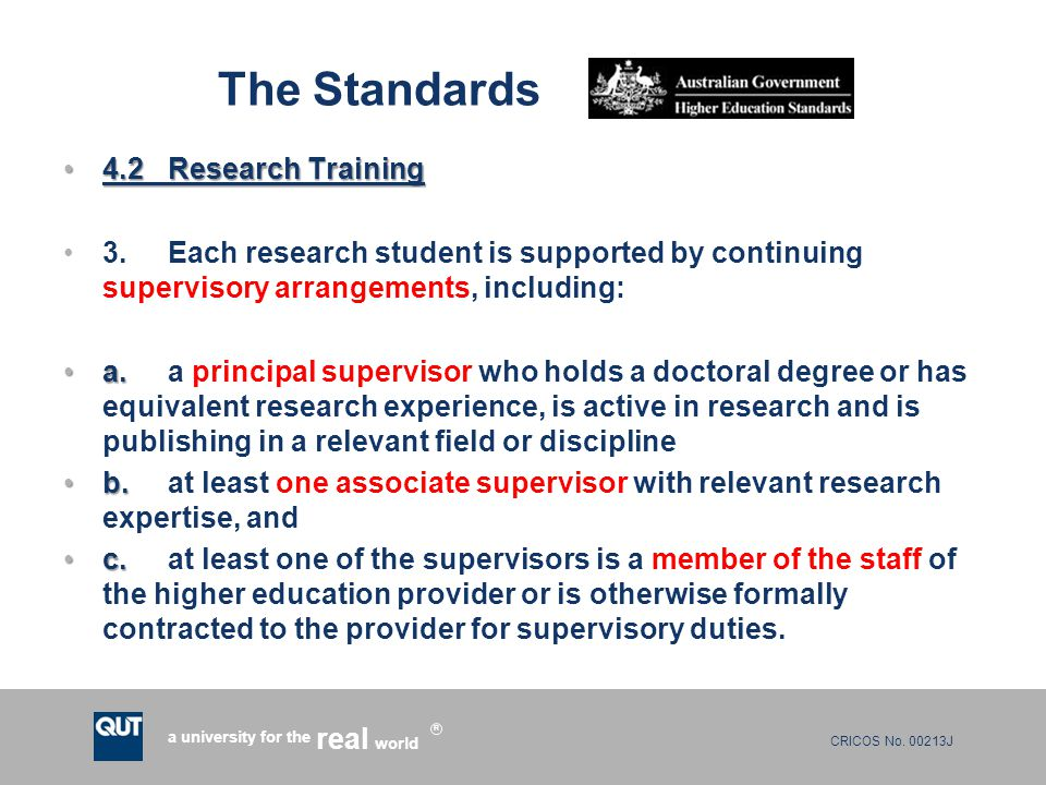 CRICOS No. 00213J a university for the world real R The Standards 4.2Research Training4.2Research Training 3.Each research student is supported by con