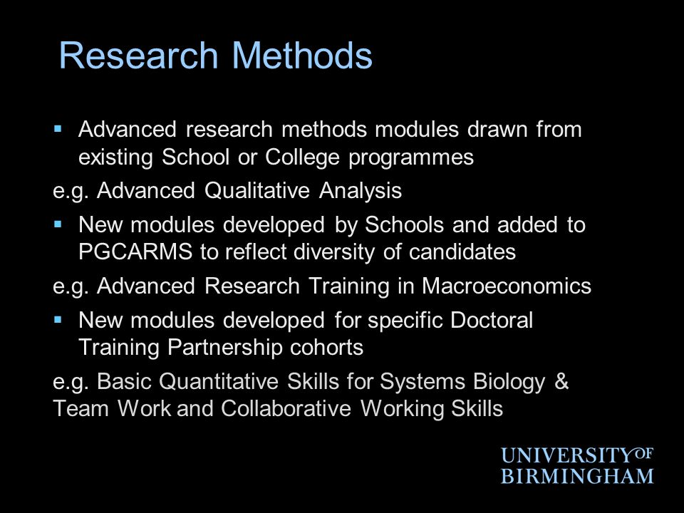 Research Methods  Advanced research methods modules drawn from existing School or College programmes e.g.