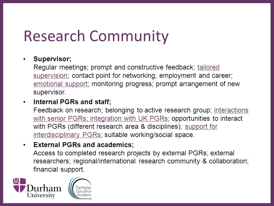 ∂ Research Community Supervisor; Regular meetings; prompt and constructive feedback; tailored supervision; contact point for networking; employment an