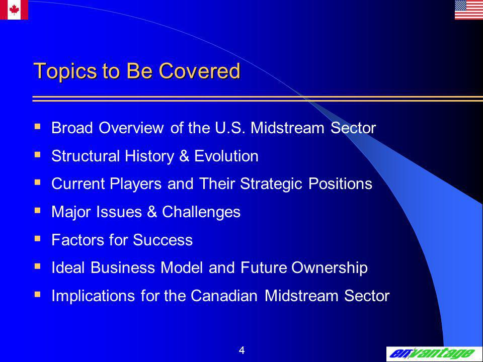 4 Topics to Be Covered  Broad Overview of the U.S.