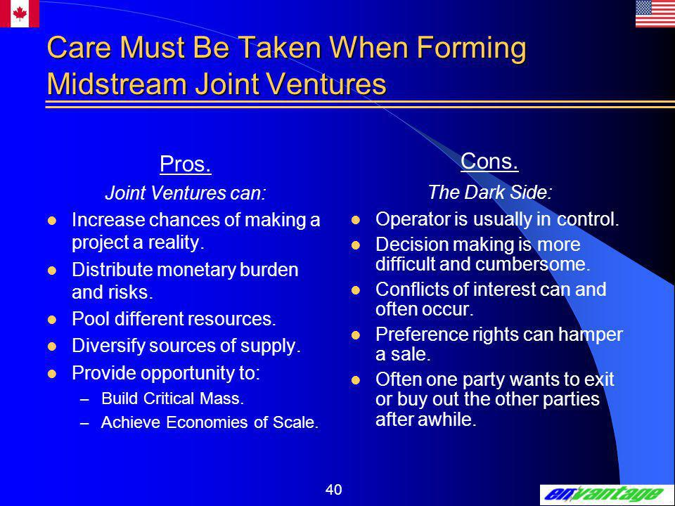 40 Care Must Be Taken When Forming Midstream Joint Ventures Pros.