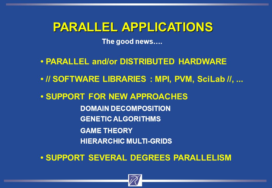 SUPPORT FOR NEW APPROACHES // SOFTWARE LIBRARIES : MPI, PVM, SciLab //,...
