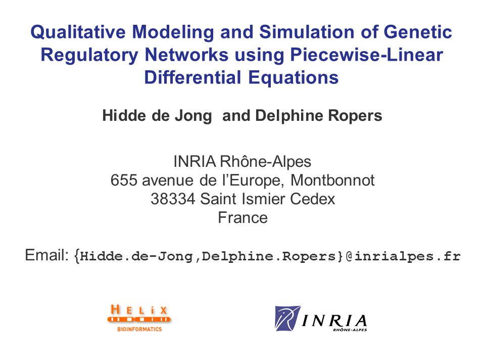 Qualitative Modeling and Simulation of Genetic Regulatory Networks using Piecewise-Linear Differential Equations Hidde de Jong and Delphine Ropers INR