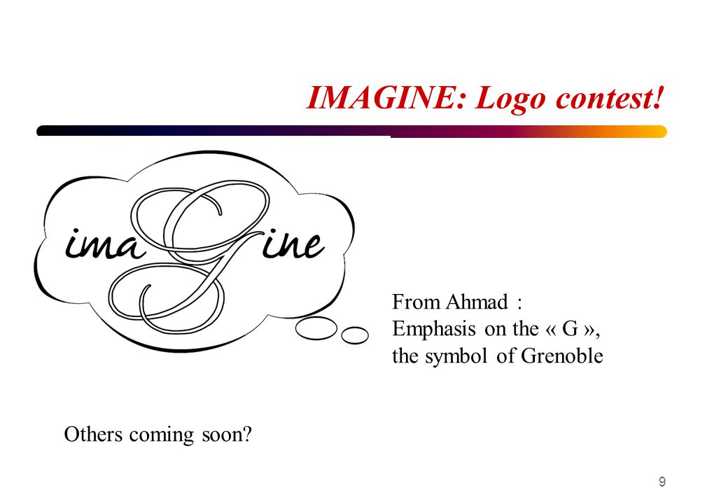 IMAGINE: Logo contest! 9 From Ahmad : Emphasis on the « G », the symbol of Grenoble Others coming soon?