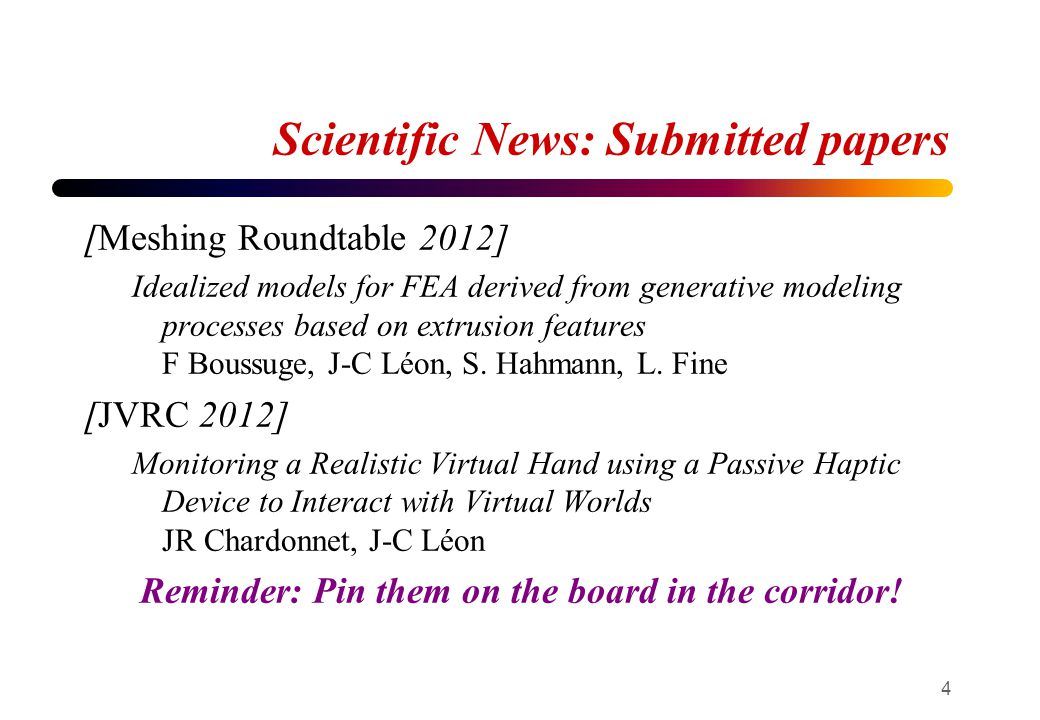 Scientific News: Submitted papers [Meshing Roundtable 2012] Idealized models for FEA derived from generative modeling processes based on extrusion features F Boussuge, J-C Léon, S.