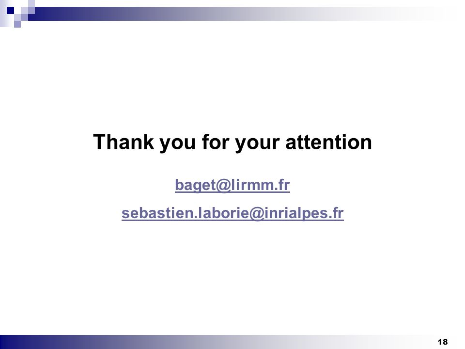 18 Thank you for your attention baget@lirmm.fr sebastien.laborie@inrialpes.fr