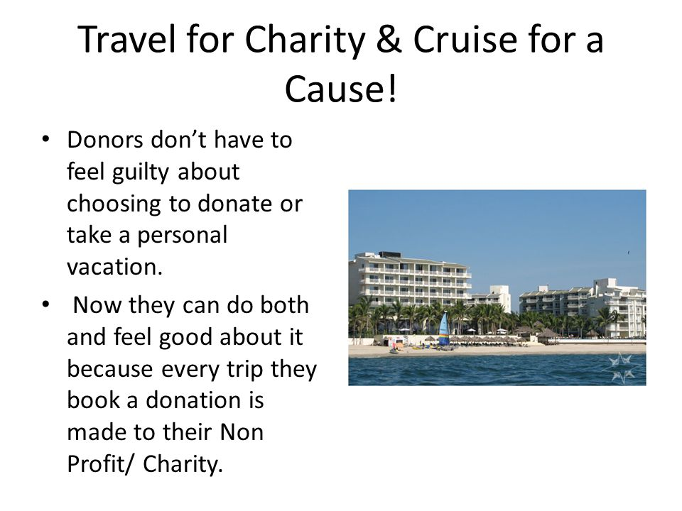 Travel for Charity & Cruise for a Cause.