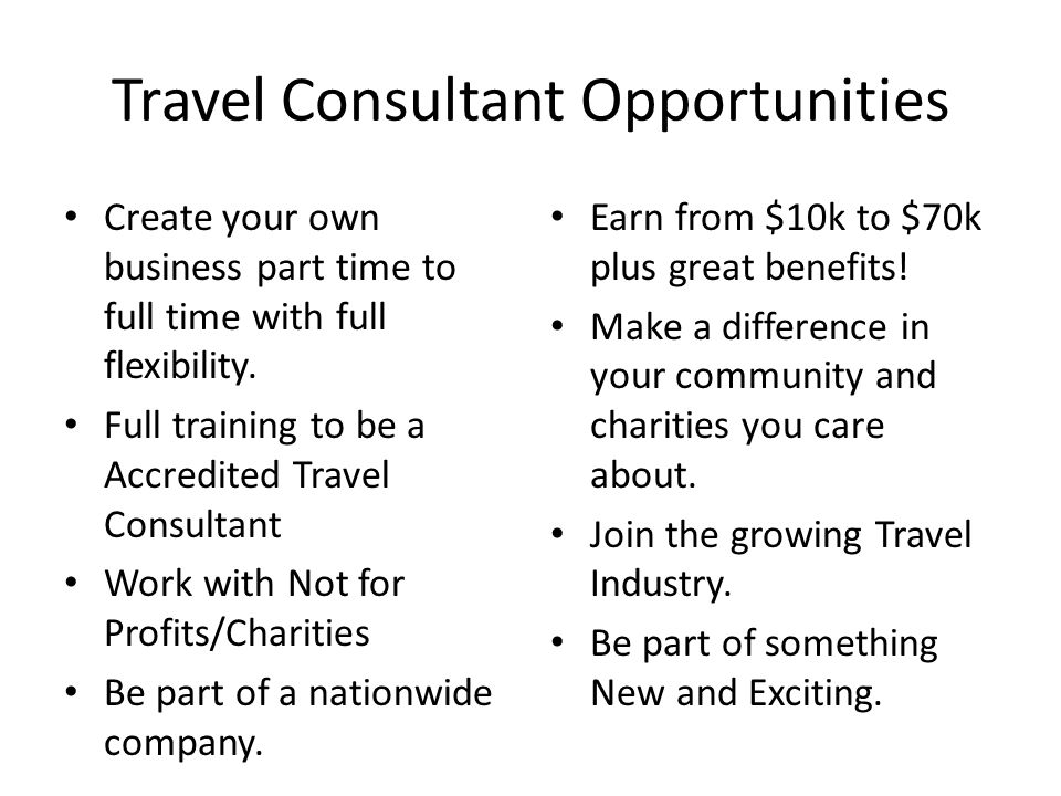 Travel Consultant Opportunities Create your own business part time to full time with full flexibility.
