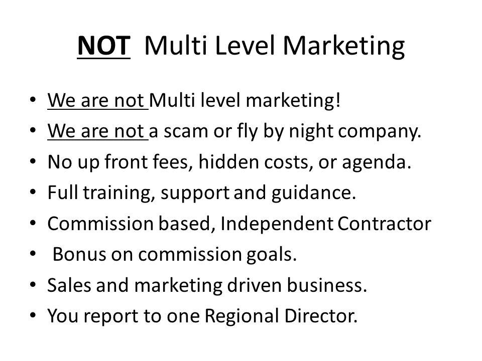 NOT Multi Level Marketing We are not Multi level marketing.