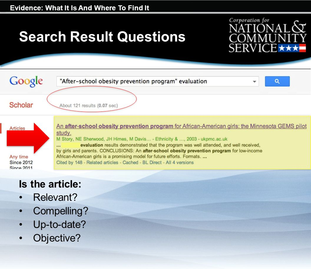 Evidence: What It Is And Where To Find It Is the article: Relevant? Compelling? Up-to-date? Objective? Search Result Questions