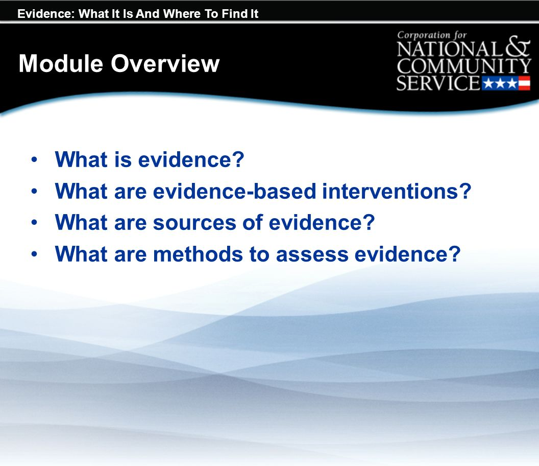 Evidence: What It Is And Where To Find It Module Overview What is evidence.