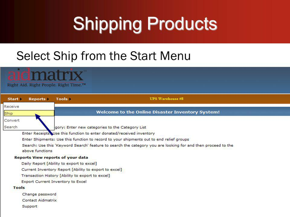 Shipping Products Select Ship from the Start Menu