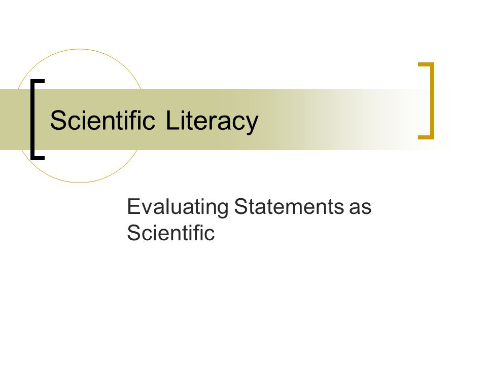 Scientific Literacy Evaluating Statements as Scientific