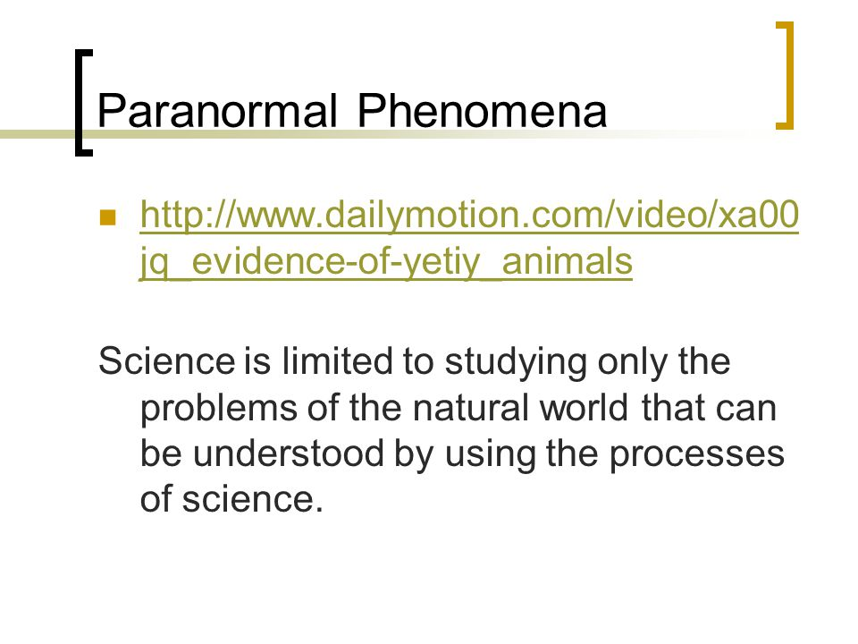 Paranormal Phenomena http://www.dailymotion.com/video/xa00 jq_evidence-of-yetiy_animals http://www.dailymotion.com/video/xa00 jq_evidence-of-yetiy_ani