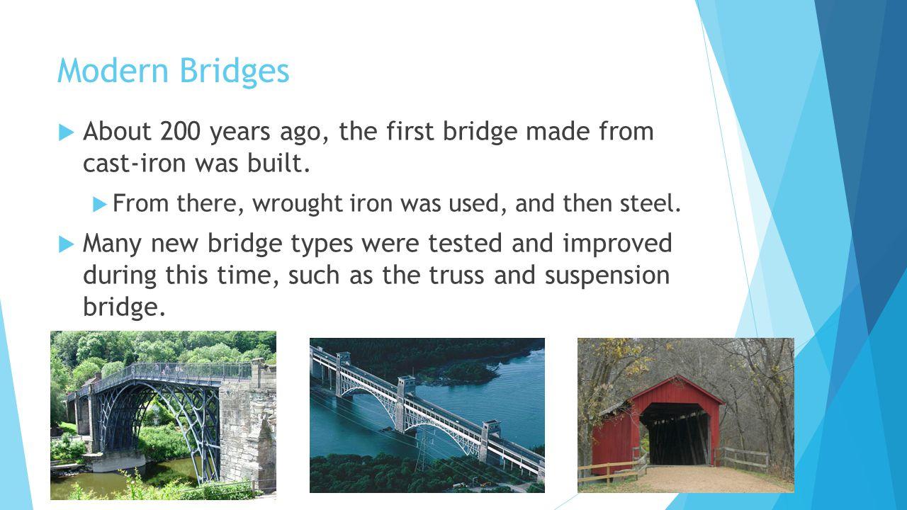 Basic Types of Bridges Beam bridges, arch bridges, and suspension bridges